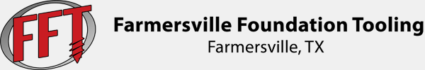 Farmersville Foundation Tooling